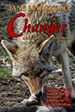 Front cover for the book Changer by Jane Lindskold
