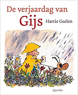 De Verjaardag Van Gijs Amazon Co Uk Harrie Geelen 9789045105543