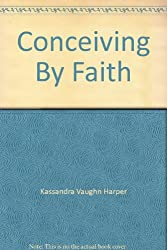 Conceiving By Faith