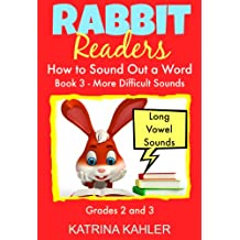 PHONICS: How to Sound a Word Book 3 - more difficult words: Long Vowel Sounds for Grades 2 & 3 (Rabbit Readers)