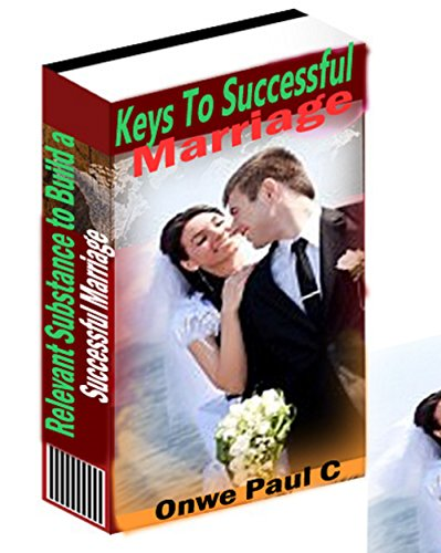 keys to successful Marriage: Relevant substance to build a successful (Keys To A Successful Marriage)