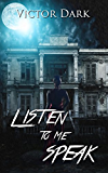 Listen To Me Speak