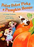 Peter Peter Picks a Pumpkin House, Christine Graham, 0805087060