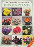 Photographic Encyclopedia of Indoor Plants, David Squire, 0831728027