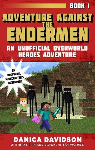 Read Online Adventure Against the Endermen: An Unofficial Overworld Heroes Adventure, Book One pdf epub