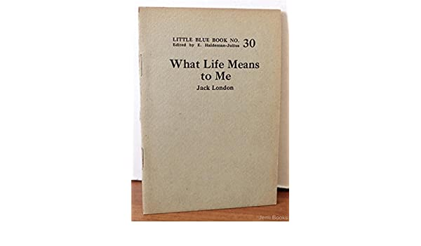 what life means to me jack london