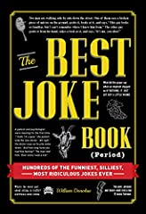 Hundreds of jokes for every occasion!Why was the limbo dancer shocked when his wallet was stolen right out of his back pocket? Because he didn't think anyone could stoop so low.The ultimate collection of the world's greatest funnies, The Best...