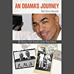 An Obama's Journey: My Odyssey of Self-Discovery Across Three Cultures   Mark Obama Ndesandjo