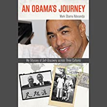 An Obama's Journey: My Odyssey of Self-Discovery Across Three Cultures Audiobook by Mark Obama Ndesandjo Narrated by Prentice Onayemi