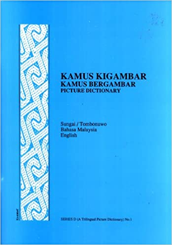 Kamus Kigambar Sungai Tombonuwo Kamus Bergambar Bahasa Malaysia Picture Dictionary English Series D 1 John Wayne King Julie K King 9789839638110 Amazon Com Books