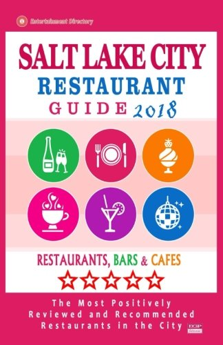 Salt Lake City Restaurant Guide 2018: Best Rated Restaurants in Salt Lake City, Utah - Restaurants, Bars and Cafes recommended for Tourist, 2018