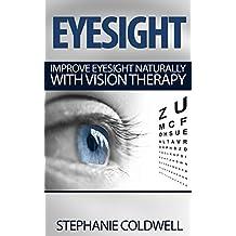 Eyesight: Improve Eyesight Naturally With Vision Therapy (eyesight, eyesight and vision cure, eyesight improvement, eyesight exercises, eyesight improvement, eyesight cure)