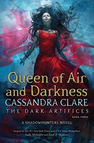 Queen of Air and Darkness (The Dark Artifices Book 3) by [Clare, Cassandra]