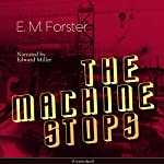 The Machine Stops | Edward Morgan Forster