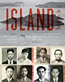 img - for Island: Poetry and History of Chinese Immigrants on Angel Island, 1910-1940 (Naomi B. Pascal Editor's Endowment) book / textbook / text book