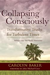 Collapsing Consciously: Transformative Truths for Turbulent Times (Sacred Activism)