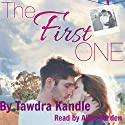 The First One: The One Trilogy, Book 2 Hörbuch von Tawdra Kandle Gesprochen von: Alice Barden