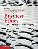Business Ethics and Continental Philosophy 1st Edition