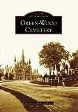 Green-Wood Cemetery, Alexandra Kathryn Mosca and Karen Scanlon, 0738556505