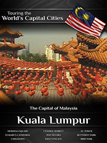 touring-the-worlds-capital-cities-kuala-lumpur-the-capital-of-malaysia