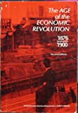The Age of the Economic Revolution : 1876-1900, Degler, Carl N., 0673079678