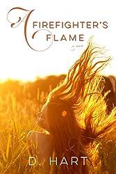 A Firefighter's Flame: A Novel
