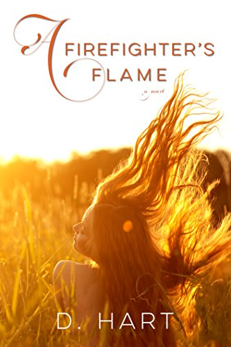 A Firefighter's Flame: A Novel