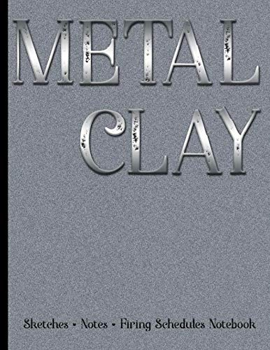 Metal Clay - Sketches . Notes . Firing Schedules Notebook -