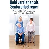 Geld verdienen als Seniorenbetreuer: Regelmäßiges Einkommen erzielen mit Alltagshilfe