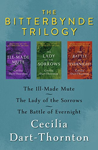 The Bitterbynde Trilogy: The Ill-Made Mute, The Lady of the Sorrows, The Battle of Evernight cover