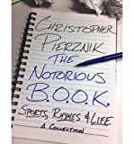 img - for [ The Notorious B.O.O.K.: Sports, Rhymes & Life by Pierznik, Christopher ( Author ) Nov-2013 Paperback ] book / textbook / text book