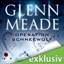 Operation Schneewolf Audiobook by Glenn Meade Narrated by Detlef Bierstedt