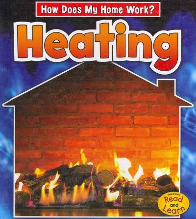 Heating (How Does My Home Work?) by Heinemann