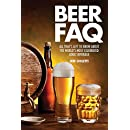 Beer FAQ: All That's Left to Know About The World's Most Celebrated Adult Beverage (FAQ Series)