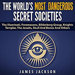 The World's Most Dangerous Secret Societies
