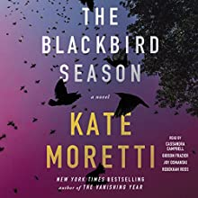 The Blackbird Season: A Novel Audiobook by Kate Moretti Narrated by Cassandra Campbell, Gibson Frazier, Joy Osmanski, Rebekah Ross