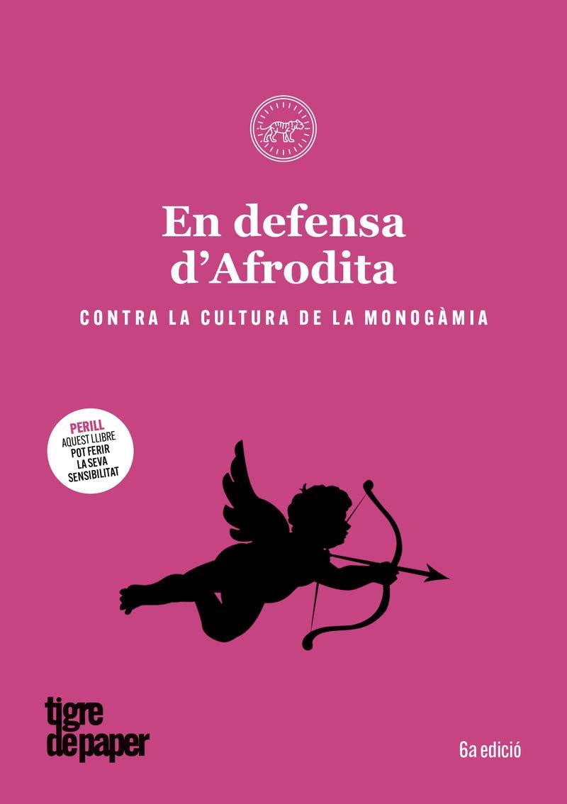 En Defensa DAfrodita: Contra la cultura de la monogàmia ASSAIG ...