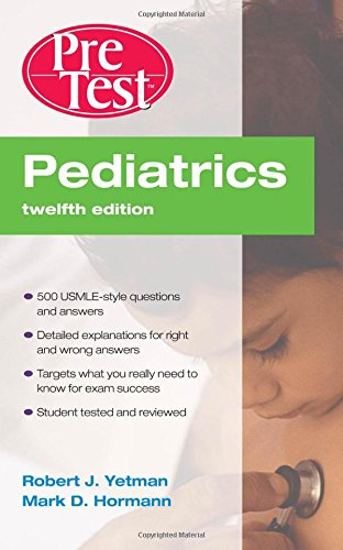 Pediatrics PreTest Self-Assessment and Review, Twelfth Edition (PreTest Clinical Medicine)