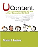 UContent : The Information Professional's Guide to User-Generated Content, Tomaiuolo, Nicholas G., 1573874256