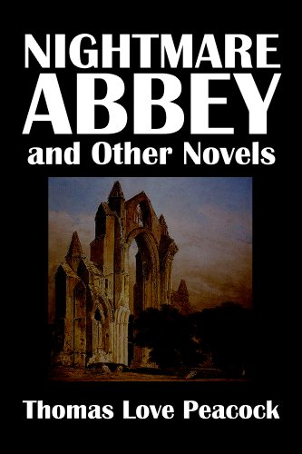 - Nightmare Abbey and Other Novels by Thomas Love Peacock [Annotated] (Civitas Library Classics)