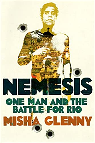 Nemesis: One Man and the Battle for Rio: Amazon.de: Misha Glenny ...