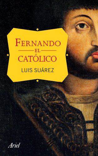 Descargar Libro Fernando El Católico Luis Suárez Fernández