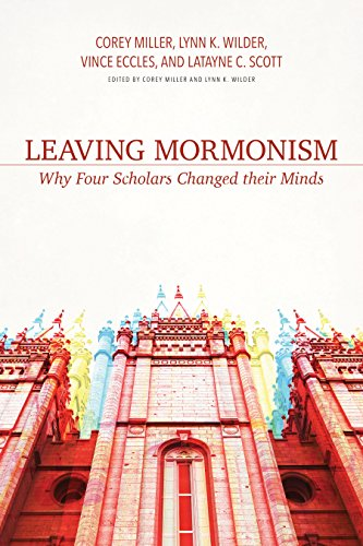 [Book] Leaving Mormonism: Why Four Scholars Changed their Minds<br />[P.P.T]
