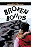 Broken Bonds, Alaina Richardson, 1438959338