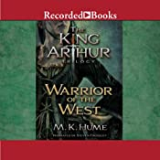 Warrior of the West: The King Arthur Trilogy, Book 2 | M. K. Hume