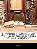Festschrift J. Rosenthal, Zur Vollendung Seines Siebzigsten Iebensjahres Gewidmet ..., Anonymous, 1144145945
