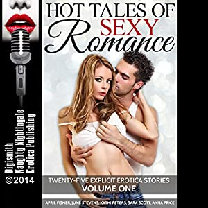 Hot Tales of Sexy Romance Volume One Audiobook