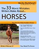 The 33 Worst Mistakes Writers Make about Horses, Becky Burkheart, 1936507420