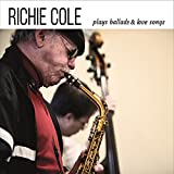 Richie Cole Plays Ballads And Love Songs
