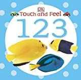 Touch and Feel 123, Dorling Kindersley Publishing Staff, 1465409173